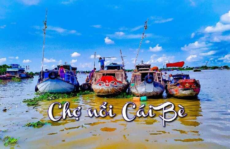 Chợ nổi Cái Bè Tiền Giang, điểm du lịch hấp dẫn đậm chất sông nước